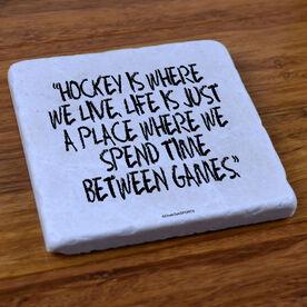 Hockey Is Where We Live - Stone Coaster