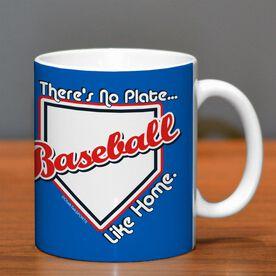 Baseball Ceramic Mug There's No Plate Like Home