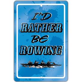 "Crew 18"" X 12"" Aluminum Room Sign I'd Rather Be Rowing"