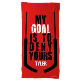 Hockey Beach Towel My Goal is To Deny Yours (Goalie)
