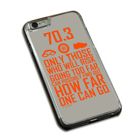 Triathlon iPhone® Case Only Those Who Risk Going Too Far (70.3 Icons)