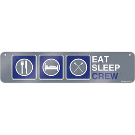 "Crew Aluminum Room Sign Eat Sleep Crew (4""x18"")"