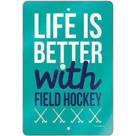 "Field Hockey 18"" X 12"" Aluminum Room Sign Life Is Better With Field Hockey"