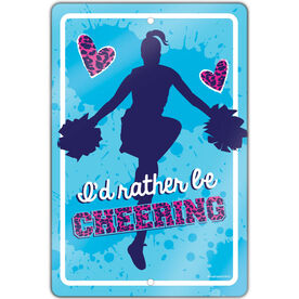 "Cheerleading 18"" X 12"" Aluminum Room Sign I'd Rather Be Cheering"