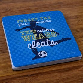 Soccer Stone Coaster Forget The Glass Slippers This Princess Wears Cleats