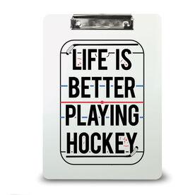 Hockey Custom Clipboard Life is Better Playing Hockey