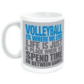 Volleyball Ceramic Mug Is Where We Live