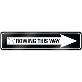 """Crew Aluminum Room Sign Rowing This Way (4""""x18"""")"""
