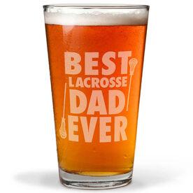 20 oz. Beer Pint Glass Best (Guys) Lacrosse Dad Ever