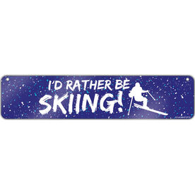 """Skiing Aluminum Room Sign I'd Rather Be Skiing (4""""x18"""")"""