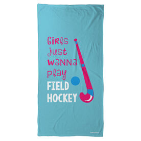 Field Hockey Beach Towel Girls Just Wanna Play Field Hockey