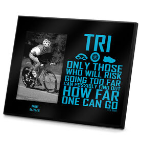 Triathlon Photo Frame Only Those Who Risk Going Too Far (Tri Icons)