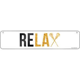 "Girls Lacrosse Aluminum Room Sign Relax (4""x18"")"