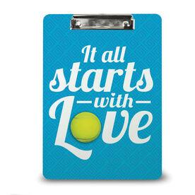 Tennis Custom Clipboard It All Starts With Love