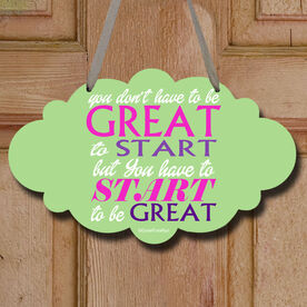 You Don't Have To Be Great To Start Decorative Cloud Sign