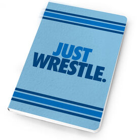 Wrestling Notebook Just Wrestle