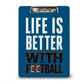 Football Custom Clipboard Life is Better with Football