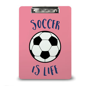 Soccer Custom Clipboard Soccer is Life