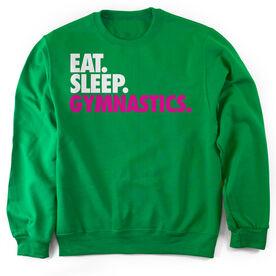 Gymnastics Crew Neck Sweatshirt Eat. Sleep. Gymnastics.