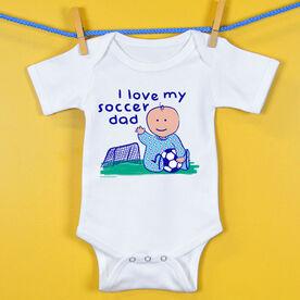 Soccer Baby One-Piece I Love My Soccer Dad Boy