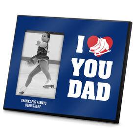 Figure Skating Photo Frame I Heart You Dad Skate