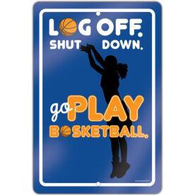 "Basketball Aluminum Room Sign Log Off. Shut Down. Go Play Basketball. Girl (18"" X 12"")"