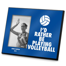 Volleyball Photo Frame I'd Rather Be Playing Volleyball