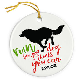 Running Porcelain Ornament Run Like Your Dog Thinks You Can