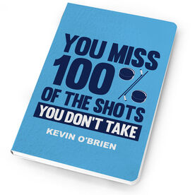 Hockey Notebook You Miss 100 Percent Of The Shots You Don't Take