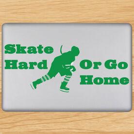 Skate Hard Or Go Home Removable ChalkTalkGraphix Laptop Decal