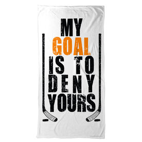 Hockey Beach Towel My Goal Is To Deny Yours