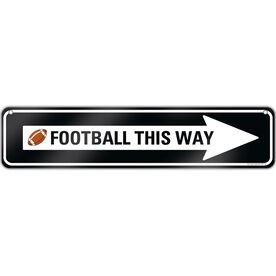 "Football Aluminum Room Sign Football This Way (4""x18"")"