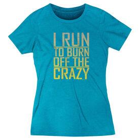 Women's Everyday Runners Tee I Run To Burn Off The Crazy