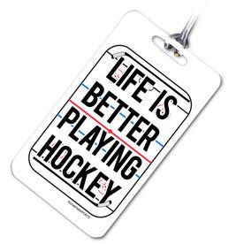 Hockey Bag/Luggage Tag Life Is Better Playing Hockey