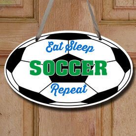 Soccer Oval Sign - Eat Sleep Soccer Repeat