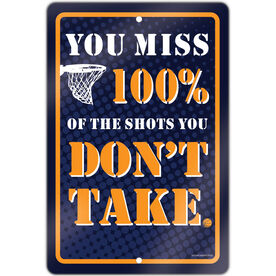 """Basketball Aluminum Room Sign You Miss 100% Of The Shots You Don't Take Basketball (18"""" X 12"""")"""