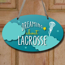 Dreaming About Lacrosse Decorative Oval Sign