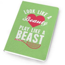 Tennis Notebook Look Like A Beauty, Play Like A Beast