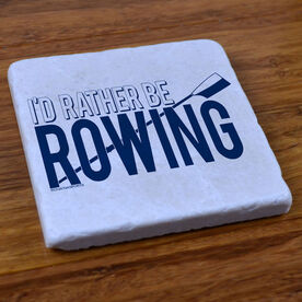 I'd Rather Be Rowing - Stone Coaster