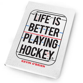 Hockey Notebook Life Is Better Playing Hockey