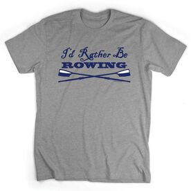 Crew Tshirt Short Sleeve I'd Rather Be Rowing with Crossed Oars