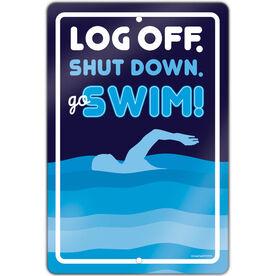 "Swimming 18"" X 12"" Aluminum Room Sign Log Off. Shut Down. Go Swim!"