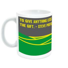Running Ceramic Mug To Give Anything Less