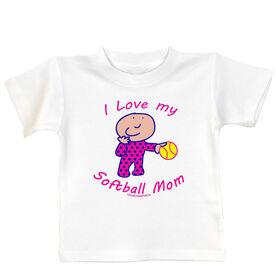 Softball Baby T-Shirt I Love My Softball Mom