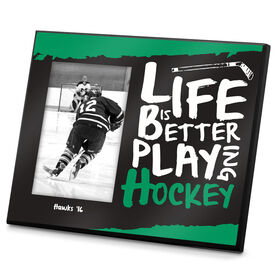 Hockey Photo Frame Life Is Better Playing Hockey
