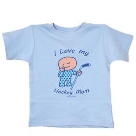 I Love My Hockey Mom Baby T-Shirt