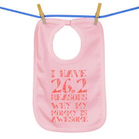 Baby Bib I have 26.2 Reasons Why Mommy Is Awesome