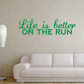 Life Is Better On The Run GoneForaRunGraphix Wall Decal