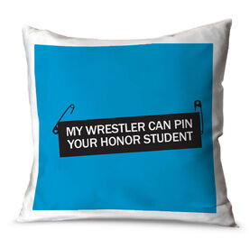 Wrestling Throw Pillow My Wrestler Can Pin Your Honor Student