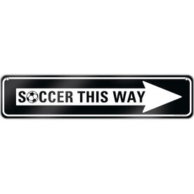"Soccer Aluminum Room Sign Soccer This Way (4""x18"")"